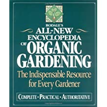 Rodale's All-New Encyclopedia of Organic Gardening: The Indispensable Resource for Every Gardener (1993-04-15)