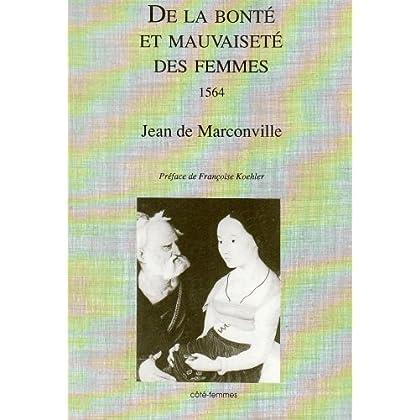 De la bonté et de la mauvaiseté des femmes, 1564.