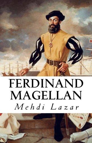Ferdinand Magellan: Une vie autour du monde par Mehdi Lazar