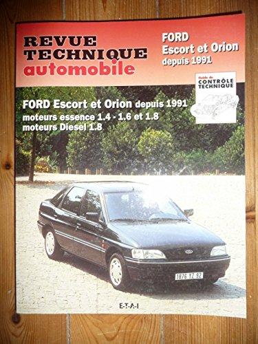 RRTA0717.2 - REVUE TECHNIQUE AUTOMOBILE FORD ESCORT - ORION depuis 1991 Essence 1.4l, 1.6l, 1.8l - Diesel 1.8l par ETAI