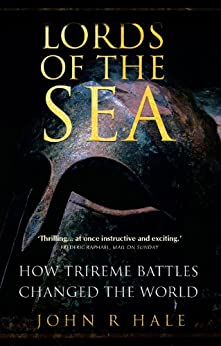 Lords of the Sea: How Athenian Trireme Battles Changed History par [Hale, John]