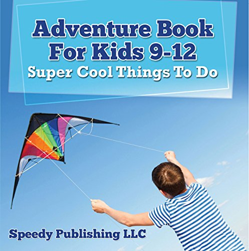 Adventure Book For Kids 9-12: Super Cool Things To Do: Fun for Kids of All Ages (Children's Game Books) (English Edition)