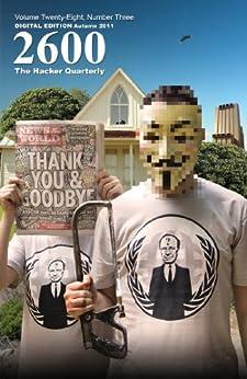 2600 Magazine: The Hacker Quarterly - Autumn 2011 (English Edition) di [2600 Magazine]