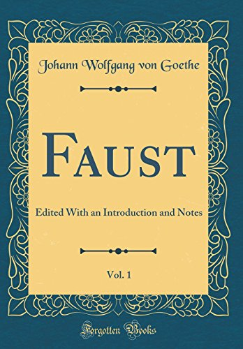 Faust, Vol. 1: Edited With an Introduction and Notes (Classic Reprint)