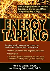 Energy Tapping: How to Rapidly Eliminate Anxiety, Depression, Cravings & More Using Energy Psychology by Fred P. Gallo (2000-01-06)