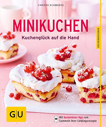 Minikuchen: Kuchenglück auf die Hand (GU KüchenRatgeber) (Cookies Auf Art)