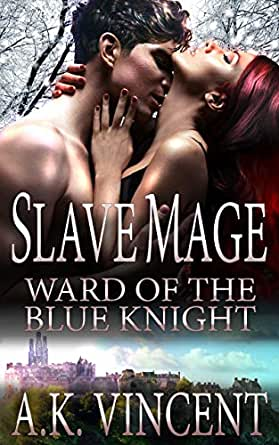 Ward of the Blue Knight (Slave Mage Book One): A Fantasy