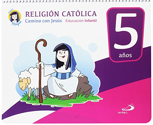 Religión católica - Educación infantil 5 años: Camino con Jesús - Libro del alumno - Proyecto Miryam