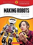 Calling All Innovators: Making Robots (Calling All Innovators: A Career for You)