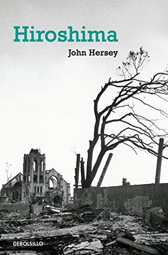 Hiroshima (ENSAYO-CRÓNICA) por John Hersey