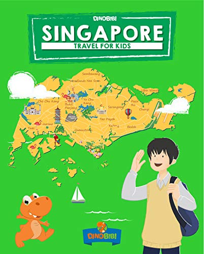 Singapore: Travel for kids: The fun way to discover Singapore (Travel Guide For Kids Book 3) (English Edition)