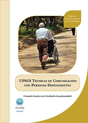 UF0131 Técnicas de comunicación con personas dependientes en instituciones