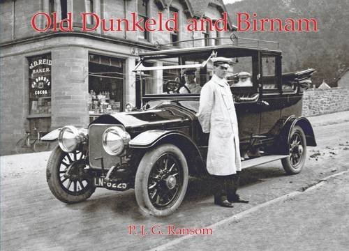 Old Dunkeld and Birnam by P. J. G. Ransom (2012-10-15)