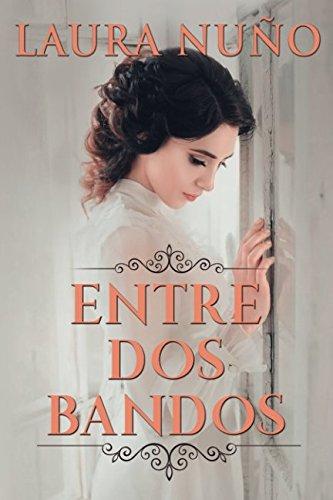 ENTRE DOS BANDOS por LAURA NUÑO