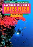 Tauchreiseführer, Bd.19, Rotes Meer, Ägyptische Festlandsküste (Edition Freizeit und Wissen) - Matthias Bergbauer, Manuela Kirschner, Holger Göbel