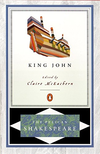 The Life And Death of King John (Revised Edition) (The Pelican Shakespeare) por A. Braunmuller
