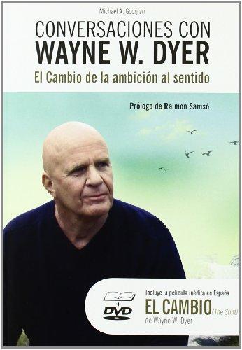 Conversaciones Con Wayne W.Dyer + Dvd por Michael A. Goorjian