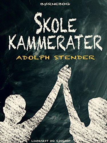 Skolekammerater Danish Edition Ebook Adolph Stender Amazonde