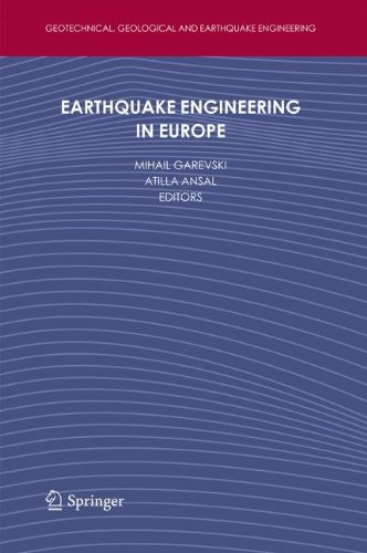 Earthquake Engineering in Europe (Geotechnical, Geological and Earthquake Engineering, Band 17) (Böden Wissenschaft Und Management)