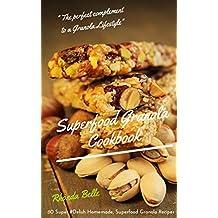 Granola Superfood Cookbook: 60 Super #Delish Homemade, Superfood Granola Recipes (60 Super Recipes Book 9) (English Edition)