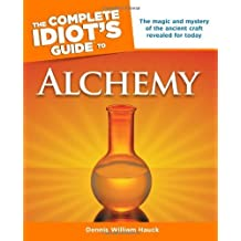 The Complete Idiot's Guide to Alchemy (Idiot's Guides) by Dennis William Hauck (2008-04-01)