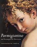 Parmigianino und der europäische Manierismus