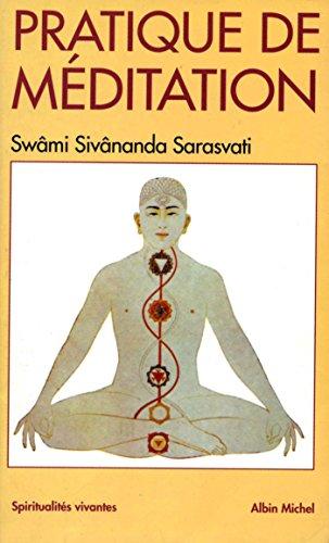 La Pratique de la méditation (Spiritualités vivantes t. 4)
