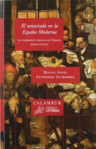 El notariado en la España Moderna (Biblioteca Litterae) por Miguel Ángel Extremera Extremera