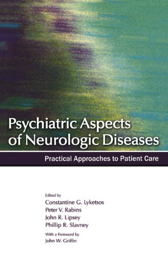 Psychiatric Aspects Of Neurologic Diseases: Practical Approaches to Patient Care (2008-01-29)
