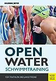 Open Water Schwimmtraining: Für Triathlon und Langstrecke