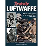 [(Deutsche Luftwaffe: Uniforms and Equipment of the German Pilot)] [ By (author) Santiago Guillen, By (author) Gustavo Cano ] [October, 2015]