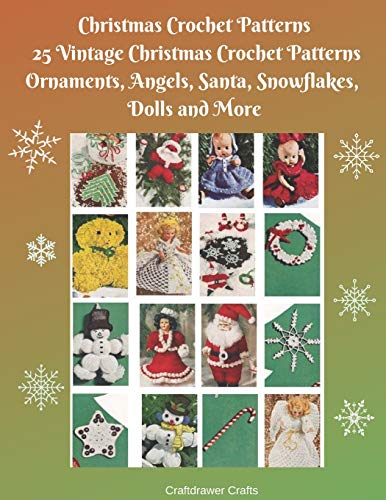 tterns 25 Vintage Christmas Crochet Patterns Ornaments, Angels, Santa, Snowflakes, Dolls and More ()