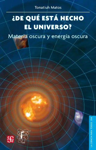 ¿De qué está hecho el universo?. Materia oscura y energía oscura: 0 (Poltica) por Tonatiuh Matos