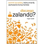 Dlaczego Zalando?: Techniki sprzedazy, które zmienily zachowanie konsumentów