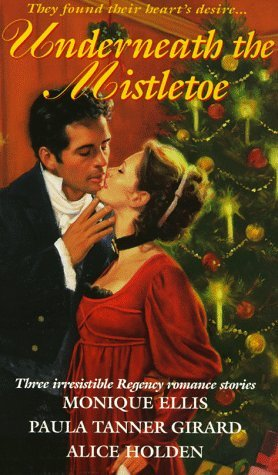 Underneath The Mistletoe (Zebra Regency Romance) by Alice Holden (1998-12-01)