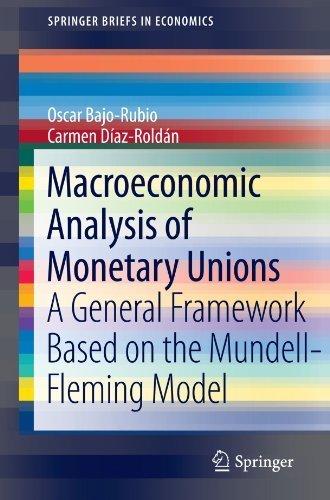 Macroeconomic Analysis of Monetary Unions: A General Framework Based on the Mundell-Fleming Model (SpringerBriefs in Economics) by Oscar Bajo-Rubio (2011-05-12) par Oscar Bajo-Rubio;Carmen D?-az-Rold??n
