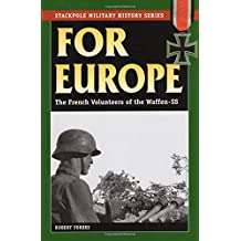 For Europe: The French Volunteers of the Waffen-SS (Stackpole Military History) (Stackpole Military History Series)