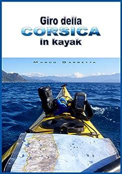 Giro della Corsica in kayak di [Marco Garbetta]