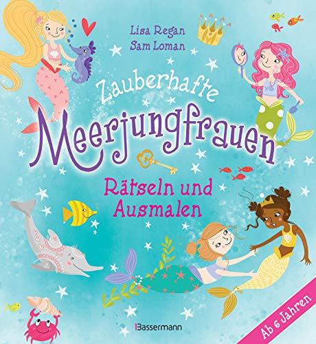 Zauberhafte Meerjungfrauen - Rätseln und Ausmalen. Durchgehend vierfarbig.: Ab 6 Jahren....