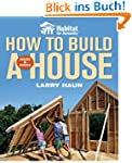 How to Build a House (Habitat for Hum...
