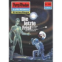 """Perry Rhodan 1502: Die letzte Frist (Heftroman): Perry Rhodan-Zyklus """"Die Linguiden"""" (Perry Rhodan-Erstauflage)"""