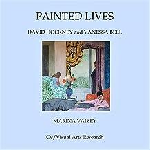 Painted Lives: David Hockney and Vanessa Bell (Cv/Visual Arts Research Book 220) (English Edition)