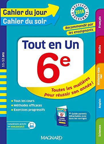 Cahier du jour/Cahier du soir Tout en Un 6e - Nouveau programme 2016 par Collectif