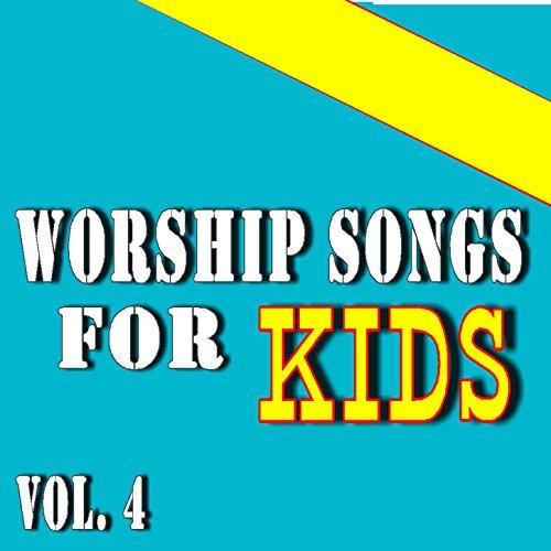 Worship Songs for Kids, Vol. 4 (4 Worship-kids Songs)