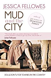 Mud & the City: Dos & Don'ts for Townies in the Country by Jessica Fellowes (2008-10-31)