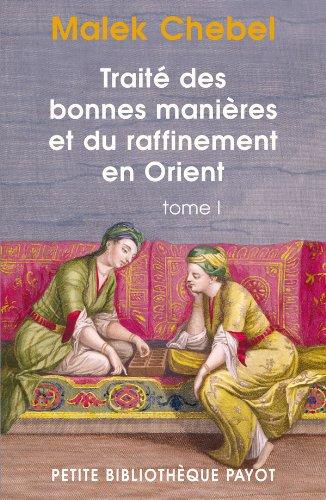 Traité des bonnes manières et du raffinement en Orient, tome 1