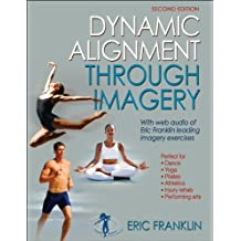 Dynamic Alignment Through Imagery: Second Edition (English Edition)