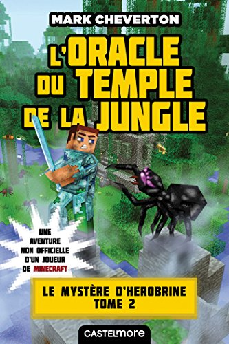 Minecraft - Le Mystère de Herobrine, T2 : L'Oracle du temple de la jungle