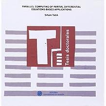 Parallel computing of partial differential equations-based applications (Tesis Doctorales (Edición Electrónica))