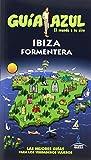 Ibiza y Formentera: IBIZA Y FORMENTERA GUÍA AZUL